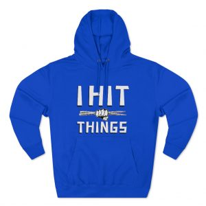 I Hit Things Hoodie